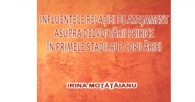 """,,Influențele relației de atașament asupra dezvoltării psihice în primele stadii ale copilăriei"""" de Irina Moțățăianu"""