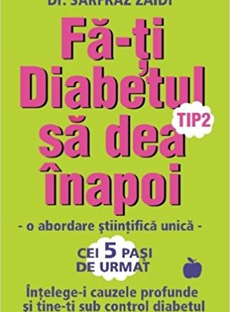 Fa-ti diabetul zaharat de tip 2 sa dea inapoi